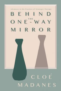 Cloe Madanes Behind the One Way Mirror